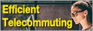 Efficient Telecommuting