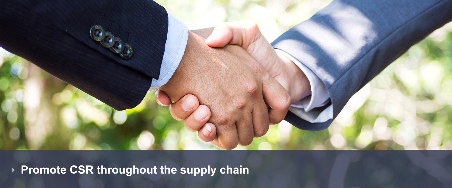 Promote CSR throughout the supply chain