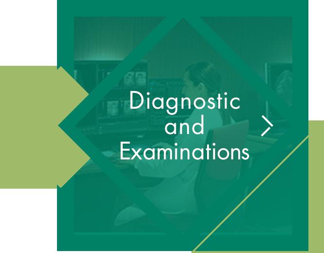 Diagnostic and Examinations