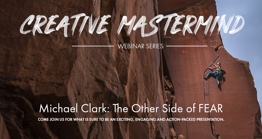 Creative Mastermind Series - Professional Photographer Michael Clark -The Other SIde of Fear